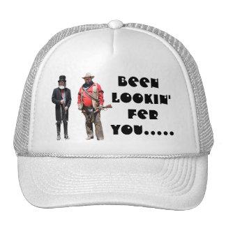 BEEN LOOKIN' FER YOU TRUCKER HAT
