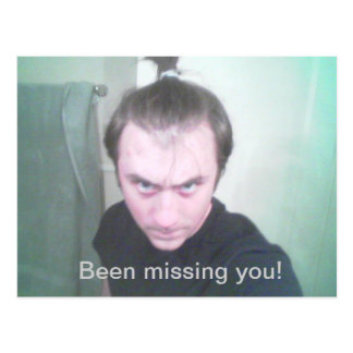 Been missing you! postcard