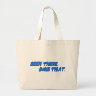 Been There, Done That: And That Too! Canvas Bags