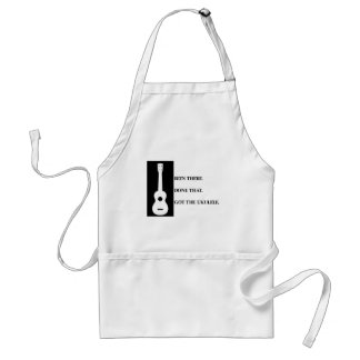 Been there, Done that. Got the ukulele. Adult Apron