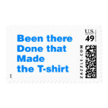 Been there, done that made the tshirt postage