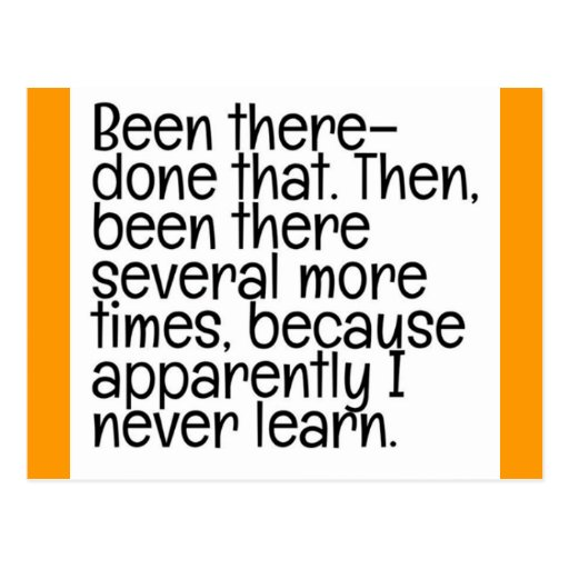 BEEN THERE DONE THAT STUPID QUOTES FUNNY HUMOR LAU POSTCARDS
