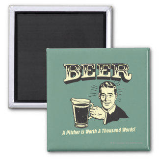 Beer: A Pitcher Is Worth 1000 Words Magnet