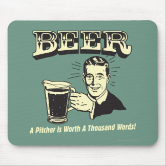 Beer: A Pitcher Is Worth 1000 Words Mouse Pad