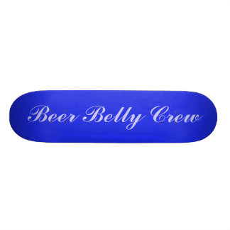 Beer Belly Crew Skate Boards