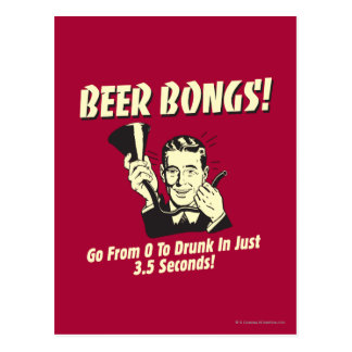 Beer Bongs: Go From 0 To Drunk In 3.5 Postcard
