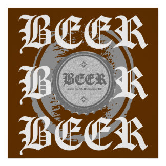 BEER! Bottle Cap, Grey & White on Brown Poster