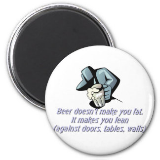 Beer Doesn't Make You Fat 2 Inch Round Magnet