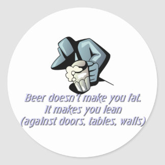 Beer Doesn't Make You Fat Round Stickers