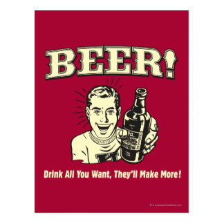 Beer: Drink All Want They'll Make Postcard