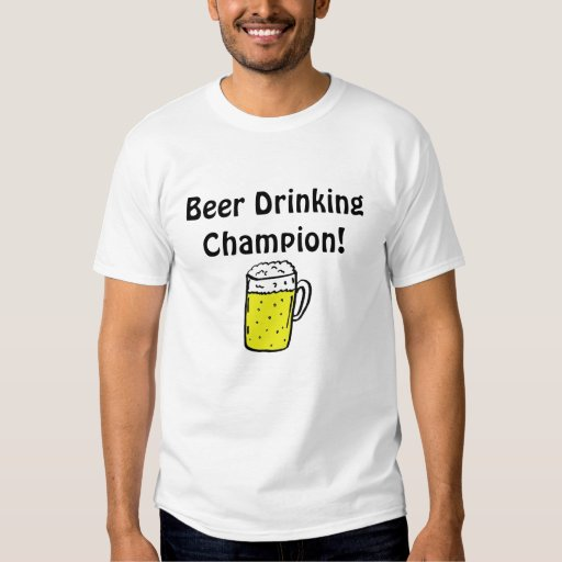 Beer Drinking Champion! T-Shirt