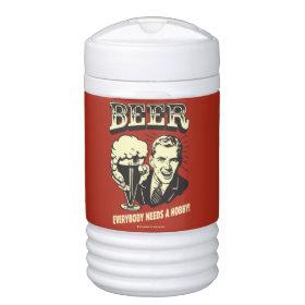 Beer: Everybody Needs A Hobby Igloo Beverage Dispenser