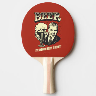 Beer: Everybody Needs A Hobby Ping Pong Paddle