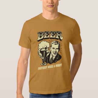 Beer: Everybody Needs A Hobby Tee Shirt
