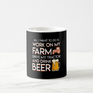Beer Farmer Want Work Farm Drive Tractor Coffee Mug
