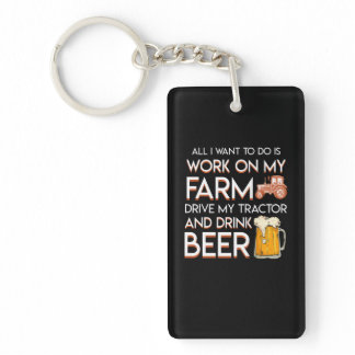 Beer Farmer Want Work Farm Drive Tractor Keychain