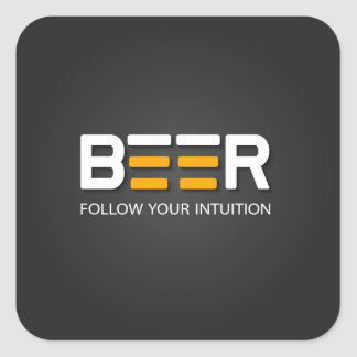 Beer - Follow your intuition Square Sticker