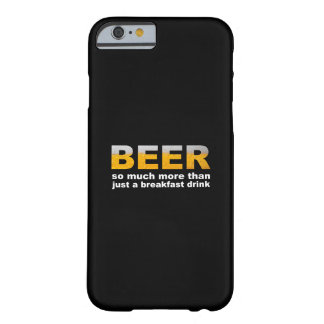 Beer for Breakfast Barely There iPhone 6 Case