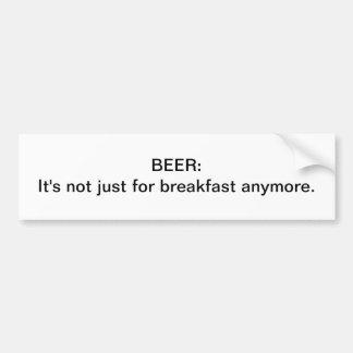 Beer for breakfast bumper sticker