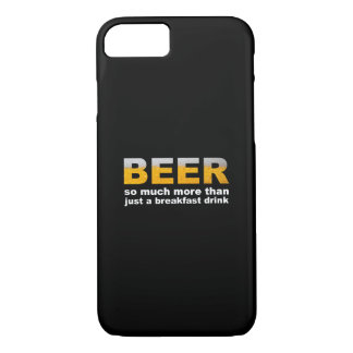 Beer for Breakfast iPhone 7 Case