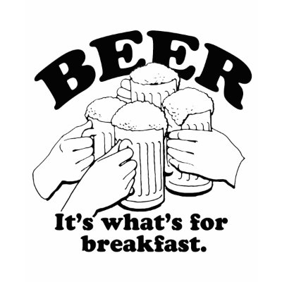 [Image: beer_for_breakfast_t_shirt-p235874711231...1l_400.jpg]