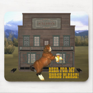 Beer For My Horse Mousepad