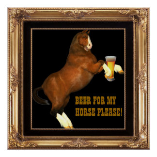 Beer For My Horse Poster