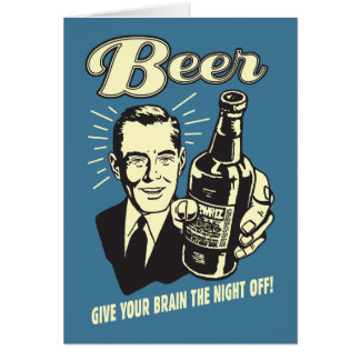 Beer: Give Your Brain the Night Off Card