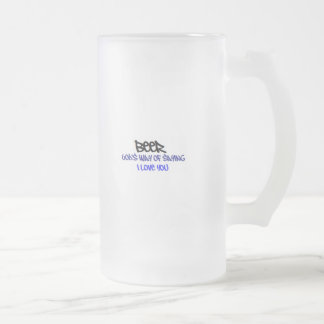 BEER - God's Way of Saying - I Love You Frosted Glass Beer Mug