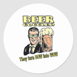 Beer Goggles - they turn BOW into WOW Classic Round Sticker