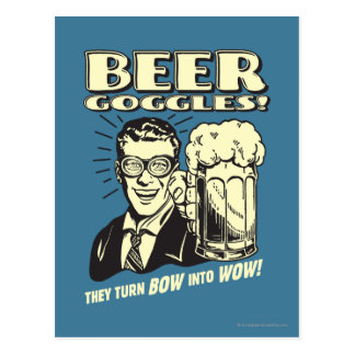 Beer Goggles: Turn Bow Into Wow Postcard