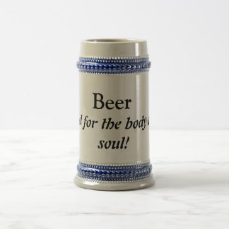 Beer, good for the body and soul! 18 oz beer stein