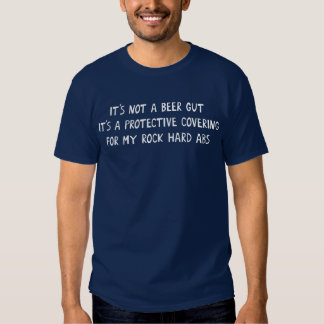 Beer Gut and Rock Hard Abs T Shirt