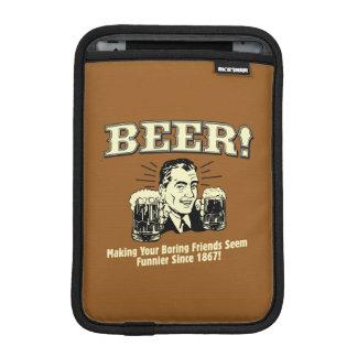Beer: Helping Friends Seem Funnier Sleeve For iPad Mini
