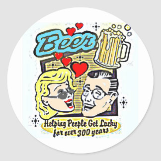 BEER....HELPING PEOPLE GET LUCKY FOR OVER 300 YRS CLASSIC ROUND STICKER