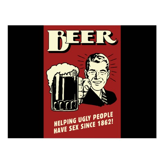 Beer Helping Ugly People Have Sex Since 1862 Postcard