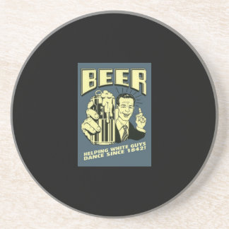 Beer: helping white guys dance since 1842 drink coaster