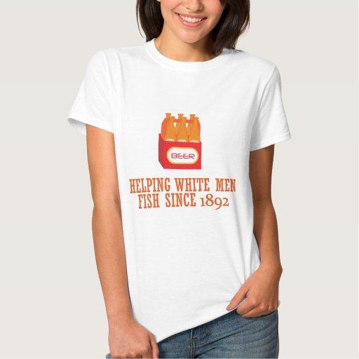 BEER Helping White Man Fish Since 1892 Shirt