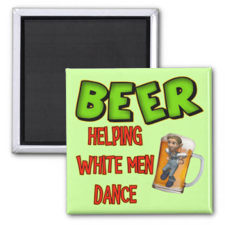 Beer Helping White Men Dance T-shirts Gifts Refrigerator Magnet