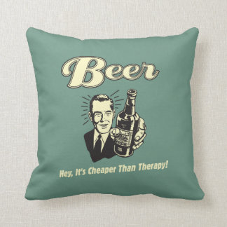 Beer: Hey It's Cheaper Than Therapy Throw Pillow
