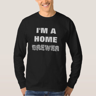 Beer- I'M A HOME BREWER, Black & White T-Shirt