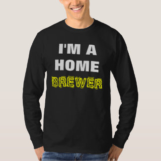 Beer- I'M A HOME BREWER, Black & White/Yellow T-Shirt