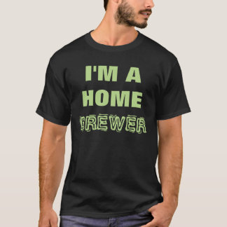 Beer- I'M A HOME BREWER, Lite Green on Blue T-Shirt