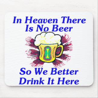 Beer in Heaven Mouse Pad