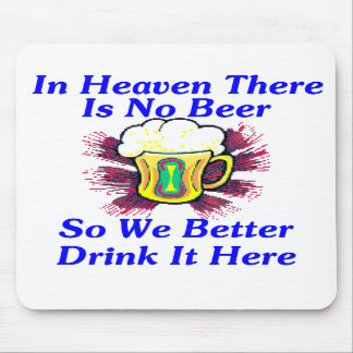 Beer in Heaven Mousepads