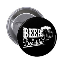 beer, funny, beer is beautiful, cool, party, original, humor, swag, beer pong, fun, unique, best, hip, Button with custom graphic design