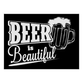 Beer is beautiful poster