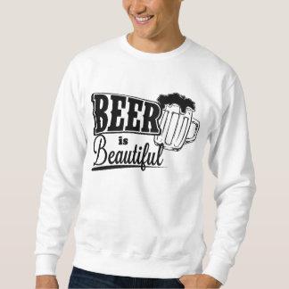Beer is beautiful pull over sweatshirt