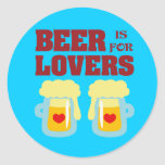 Beer is for Lovers Stickers