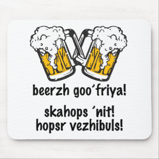 Beer is Good for You! Mouse Pad